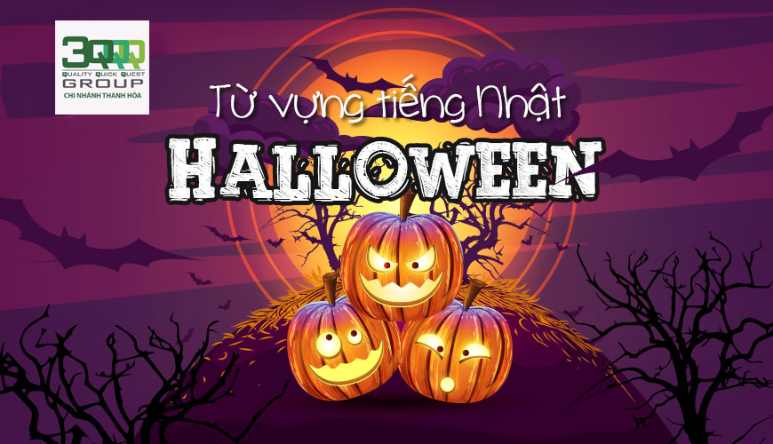tu-vung-tieng-nhat-chu-de-halloween-du-hoc-nhat-ban