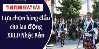 tinh-fukui-nhat-ban-lua-chon-hang-dau-cho-lao-dong-xkld-nhat-ban